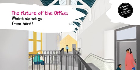 The future of the office : Where do we go from here? tickets