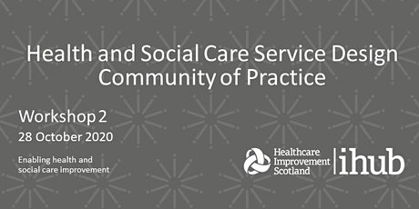 Health and Social care service design Community of Practice: Workshop 2 tickets