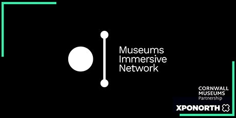 Museums Immersive Network Webinar 2021 tickets