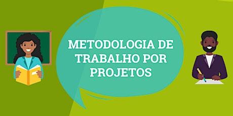 Roda de Conversa - Metodologia de trabalho por Projetos ingressos