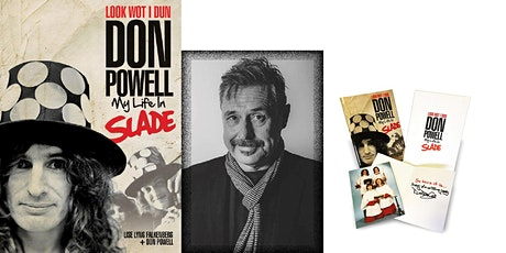 Look Wot I Dun, My Life in Slade: Don Powell in conversation (Daryl Easlea) tickets