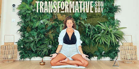 TRANSFORMATIVE SUNDAY! PSYCHOLOGIE POSITIVE ☾CONFIANCE EN SOI, LÂCHER PRISE billets
