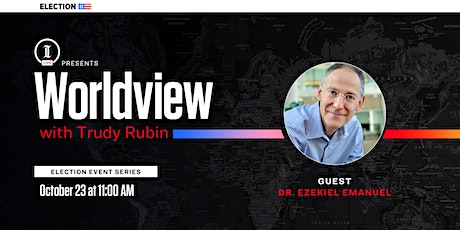 Inquirer LIVE: Worldview with Trudy Rubin and Dr. Ezekiel Emanuel tickets