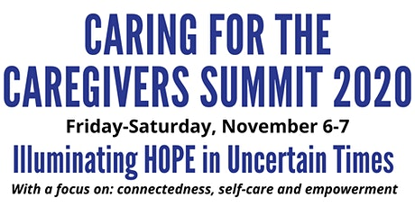 Caring for the Caregivers Summit: Illuminating Hope in Uncertain Times tickets