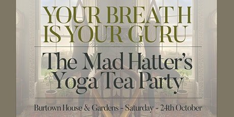 The Mad Hatter's Yoga Tea Party tickets