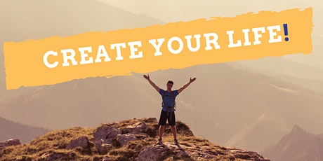 Create Your Life! A workshop for recent high school and university grads. tickets