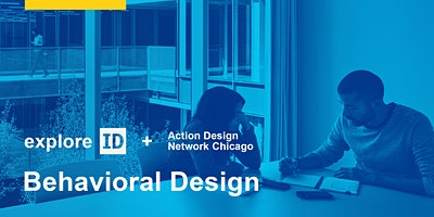exploreID: Behavioral Design (in partnership with Action Design Network)