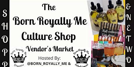 The Born Royally Me Culture Shop Vendor's Market tickets