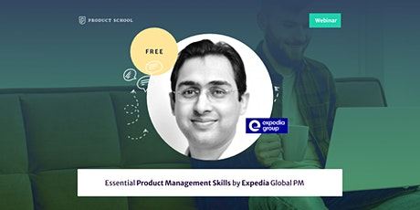 Webinar: Essential Product Management Skills by Expedia Global PM tickets