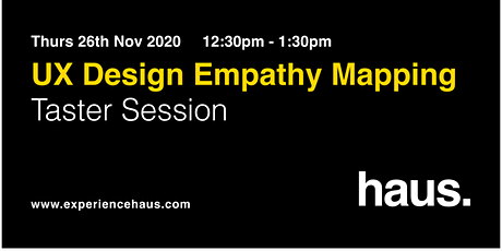 UX Design Empathy Mapping FREE Taster Session tickets