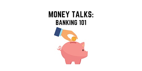Money Talks: Banking 101