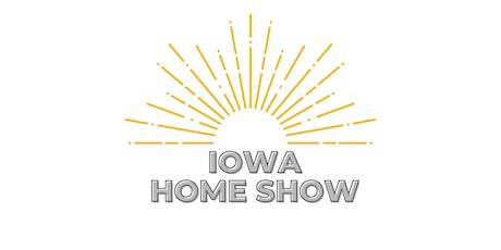 Iowa Home Show tickets