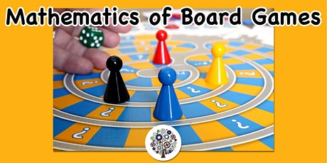 Advanced Mathematics in Board Games! (9-week course)