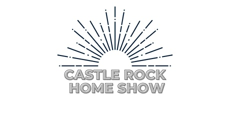 Castle Rock Home Show tickets
