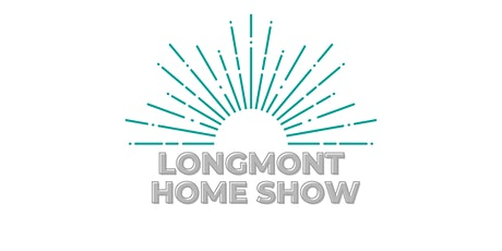 Longmont Home Show tickets