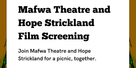 Mafwa Theatre and Hope Strickland Film Screening and Q&A tickets