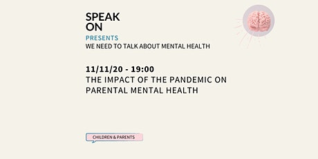 The Impact Of The Pandemic On Parental Mental Health & Supporting Children tickets