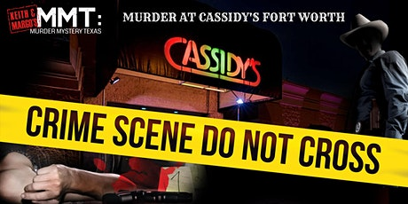 Keith & Margo's MURDER AT CASSIDY'S FORT WORTH tickets