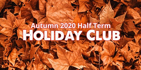 Autumn Holiday Club tickets