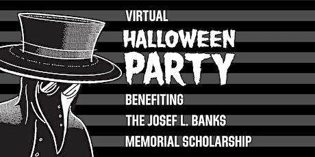 Virtual Halloween Party Benefiting the Josef L. Banks Memorial Scholarship tickets