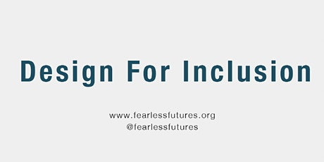 Design for Inclusion 18th-22nd January 2021 (Virtual) tickets
