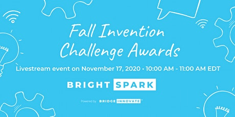 Fall 2020 Invention Challenge Awards | LIVESTREAM tickets