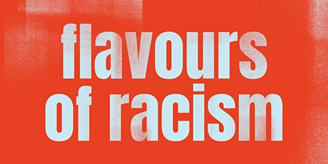 Flavours of  Racism tickets