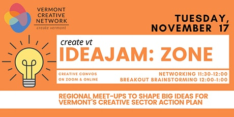 IdeaJam - Zone Conversations (Vermont Creative Network) tickets