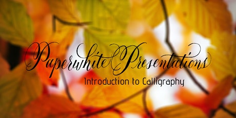 Paperwhite Presentations: Introduction to Calligraphy tickets
