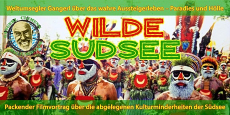 """""""Wilde Südsee"""" - Filmvortrag von Aussteiger und Weltumsegler Gangerl Tickets"""