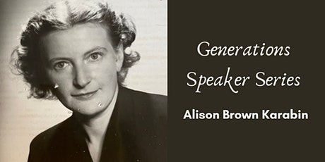 Generations Speaker Series: Alison Brown Karabin tickets