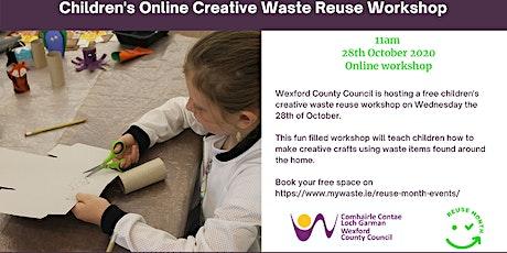 Children's Online Creative Waste Reuse Workshop tickets