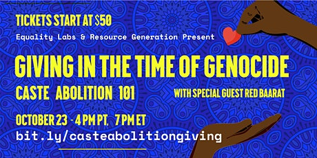 Giving in the Time of Genocide: Caste Abolition 101 tickets