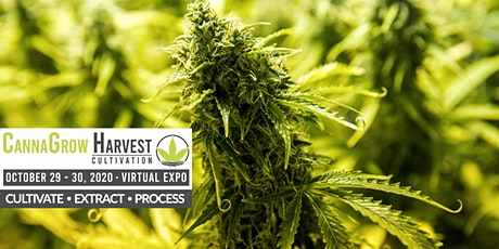 CannaGROW Harvest: Cultivation . VIRTUAL EXPO . Oct. 29-30, 2020 tickets