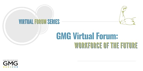 GMG Virtual Forum: Workforce of the Future tickets