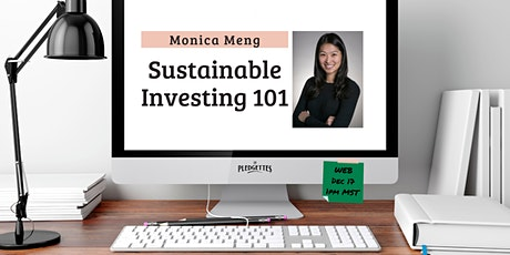 Sustainable Investing 101 with Monica Meng tickets