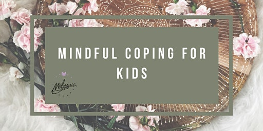 Mindful Coping for Kids