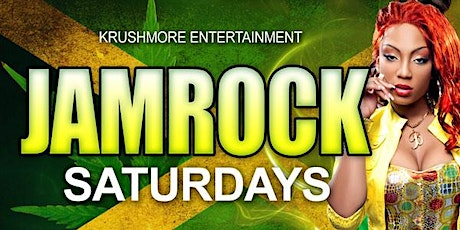 JAMROCK SATURDAYS (REGGAE DOWNTOWN) tickets