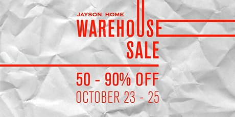 Jayson Home Warehouse Sale tickets