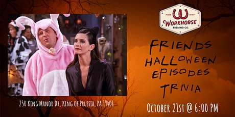 Friends HALLOWEEN SPECIAL Trivia at Workhorse Brewing Company KOP tickets