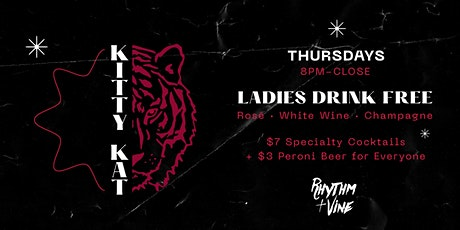Kitty Kat Thursdays •  Ladies Night At Rhythm + Vine tickets