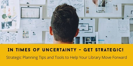 Strategic Planning Tips and Tools to Help Your Library Move Forward tickets