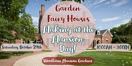 Garden Fairy Houses: Making At The Mansion Day! tickets