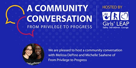 From Privilege to Progress, A Community Conversation tickets