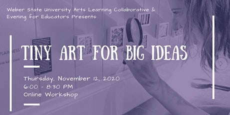 Evenings for Educators: Tiny Art for BIG Ideas tickets