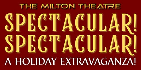 Spectacular! Spectacular! A Holiday Extravaganza! - MATINEE tickets