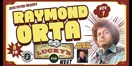Raymond Orta Live @ Luckys Pub West in Katy Tx Presented by Jesse Peyton tickets