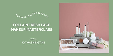 Makeup Masterclass: Fresh Face with an Everyday Chic Eye tickets