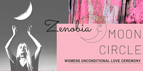 Moon Circle - Women's Unconditional Love Ceremony tickets