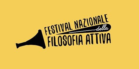 Festival Nazionale della Filosofia Attiva - II edizione biglietti